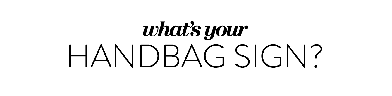 What's your handbag sign?