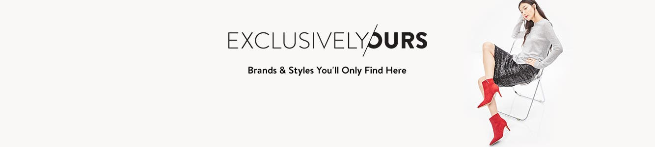 Exclusively at Nordstrom: brands and styles you'll only find here.