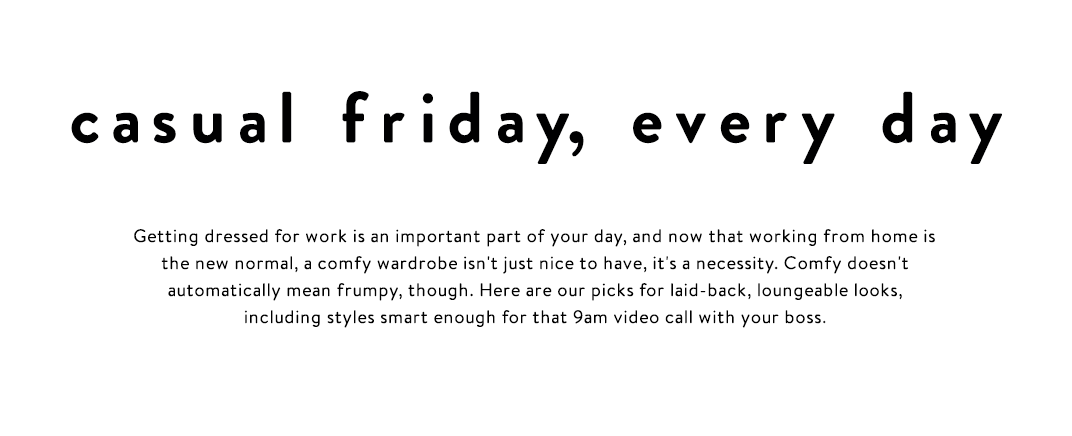 casual friday, every day