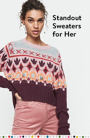 Standout sweaters for her.