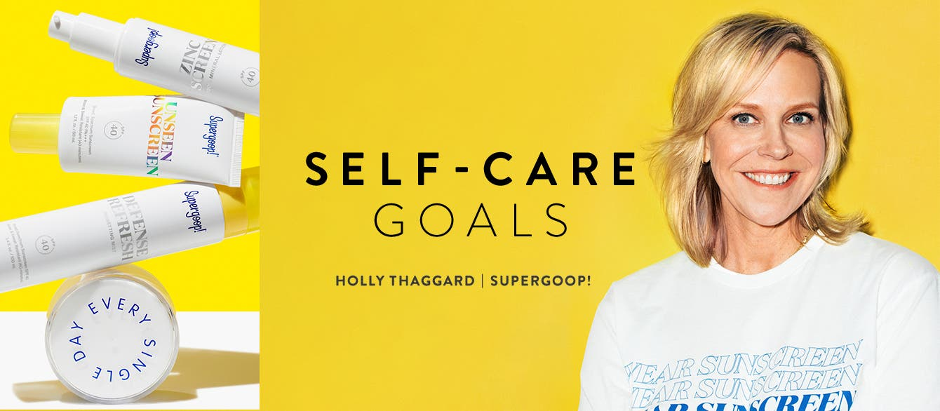 Self-Care Goals: Interview with Holly Thaggard of Supergoop!