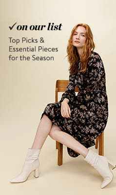 On our list: Top Picks & Essential Pieces for the Season.