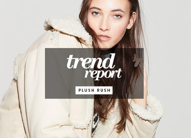 Women's trend report: plush rush.