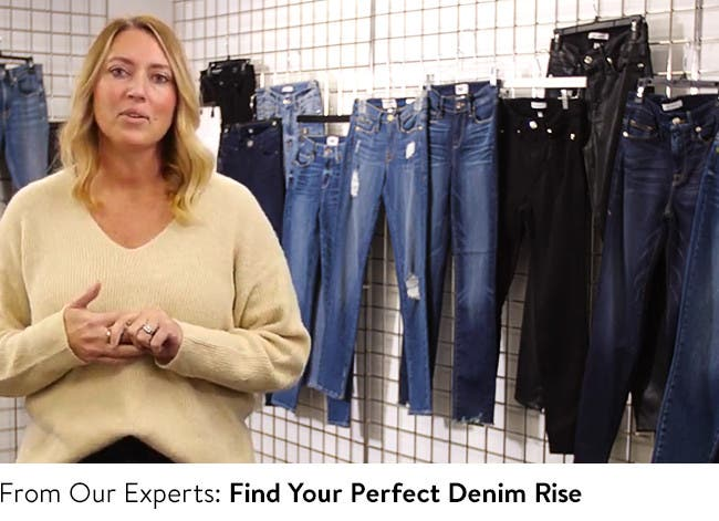 Find the perfect rise for your jeans.