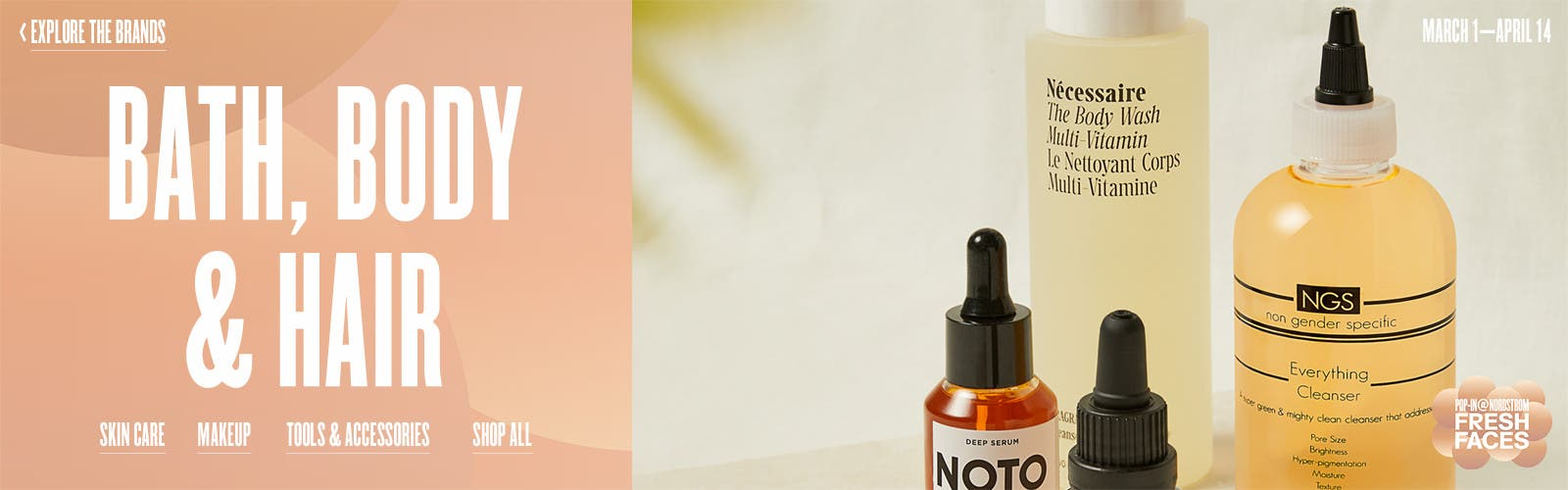 Pop-In@Nordstrom Fresh Faces. March 1 to April 14. Natural bath, body and hair care.