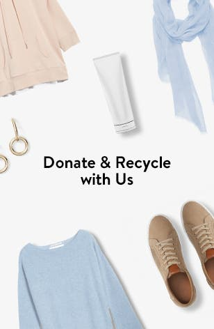 Donate and recycle with us.