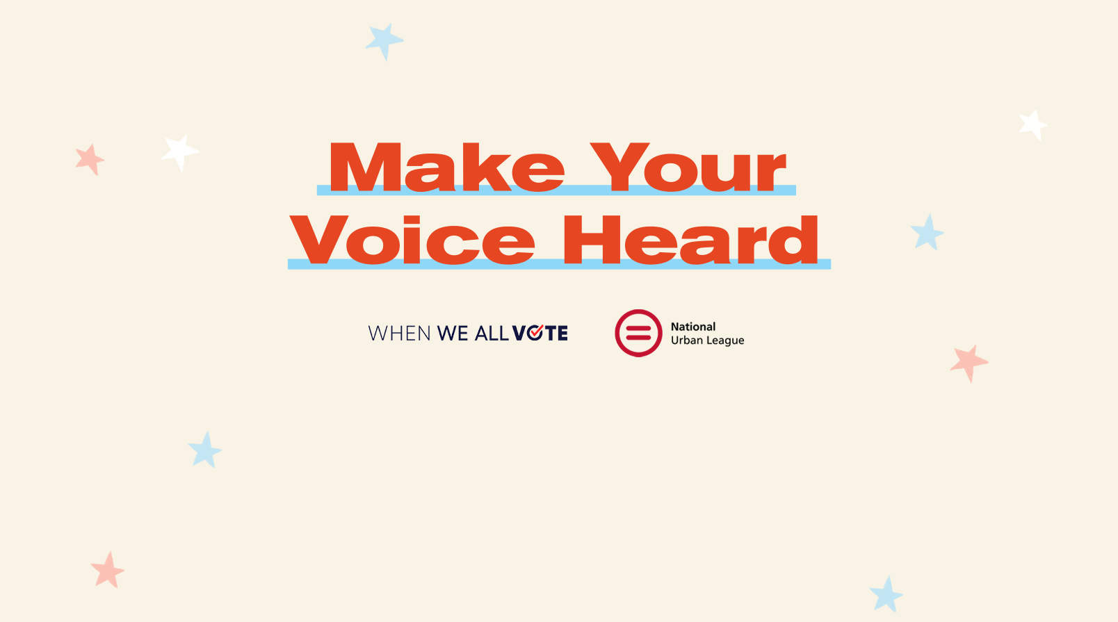 Make your voice heard. Make your voting plan today.