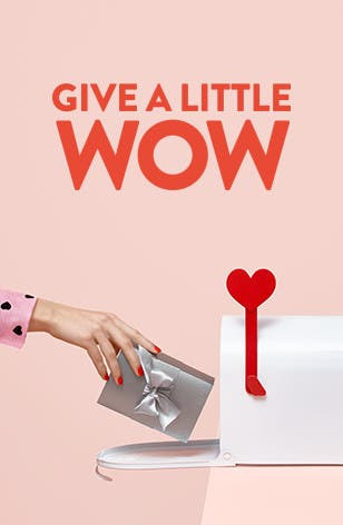 Give a Little Wow: Valentine's Day is Thursday, February 14.