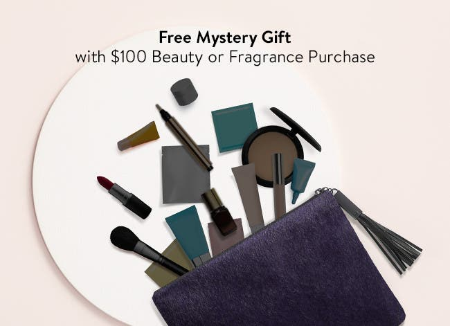 Mystery gift with $100 beauty or fragrance purchase.