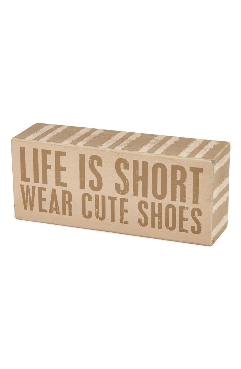 PRIMITIVES BY KATHY 'Wear Cute Shoes' Box Sign, Main, color, 250