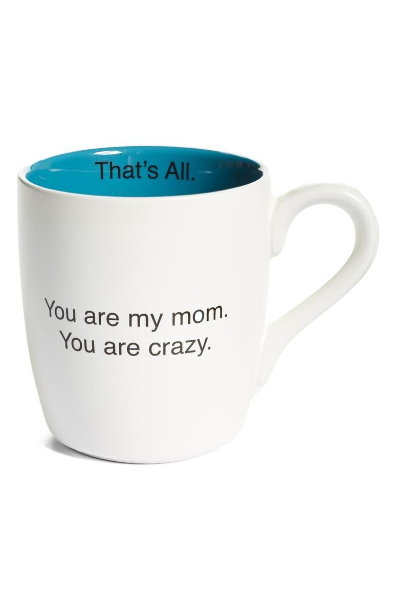 SANTA BARBARA DESIGN 'You Are My Mom' Mug, Main, color, 100