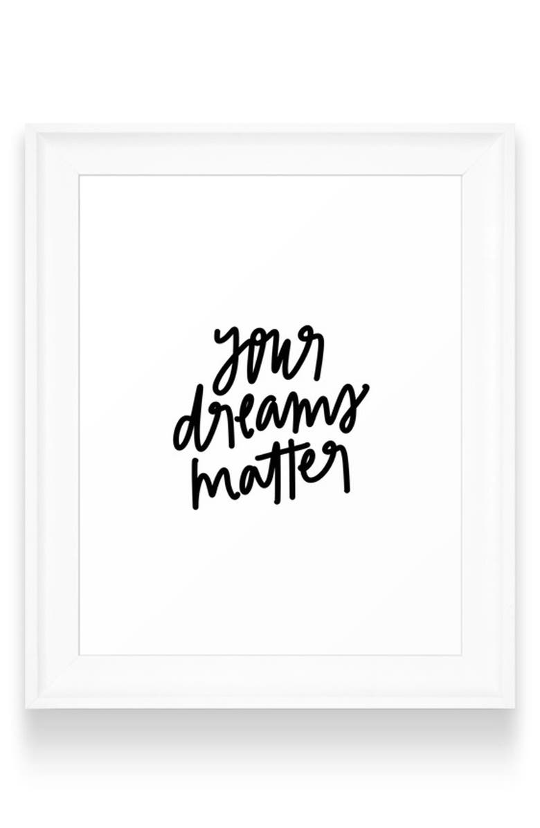 DENY DESIGNS Your Dreams Matter Art Print, Main, color, WHITE FRAME