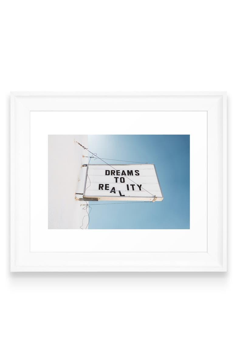 DENY DESIGNS Dreams to Reality Art Print, Main, color, WHITE FRAME- 8X10
