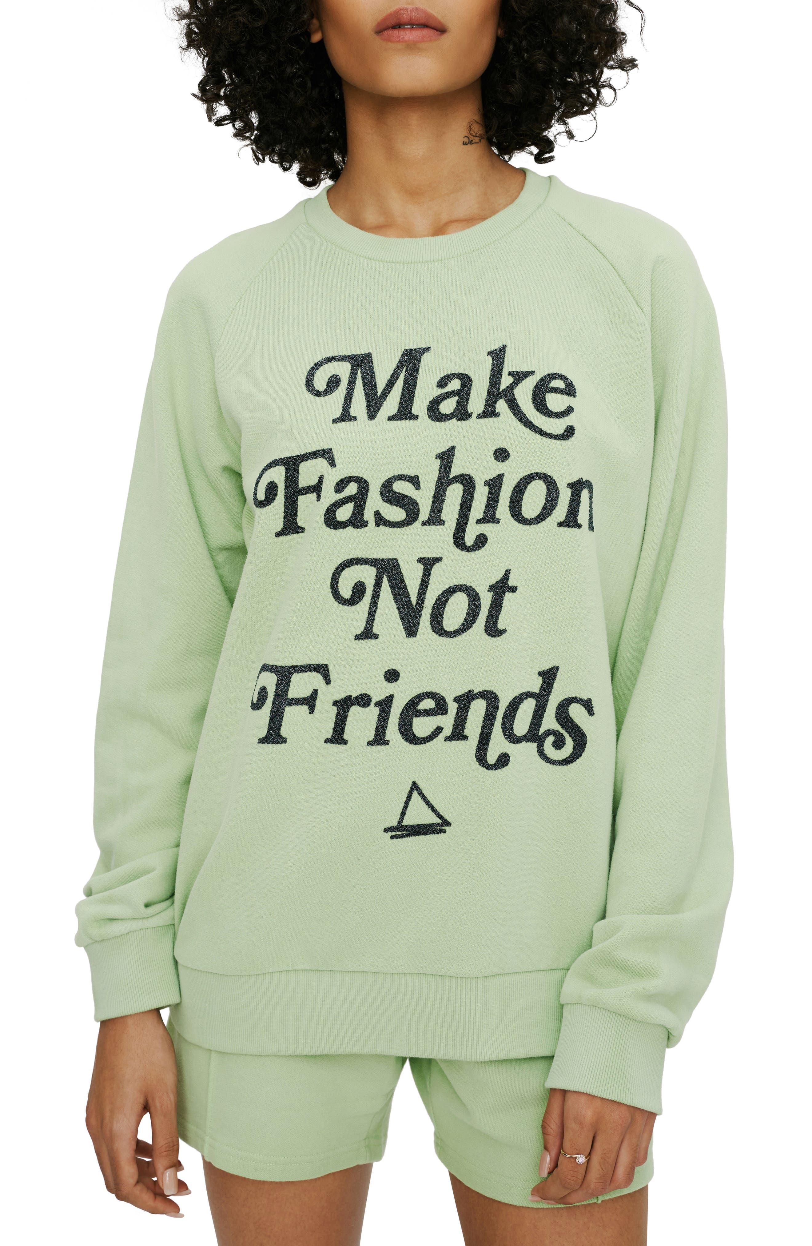 Make Fashion Sweatshirt