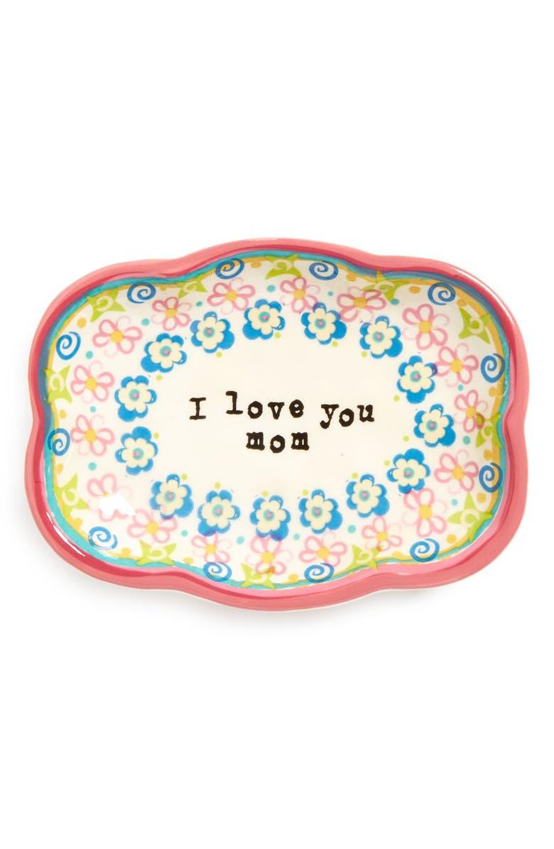 NATURAL LIFE 'I Love You Mom' Trinket Dish, Main, color, 960