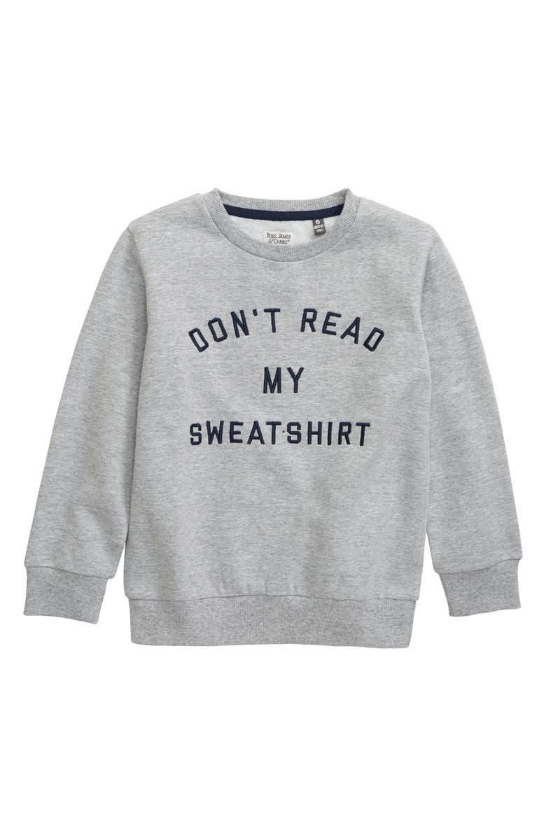 REBEL JAMES & CHARLI Don't Read My Sweatshirt, Main, color, GREY