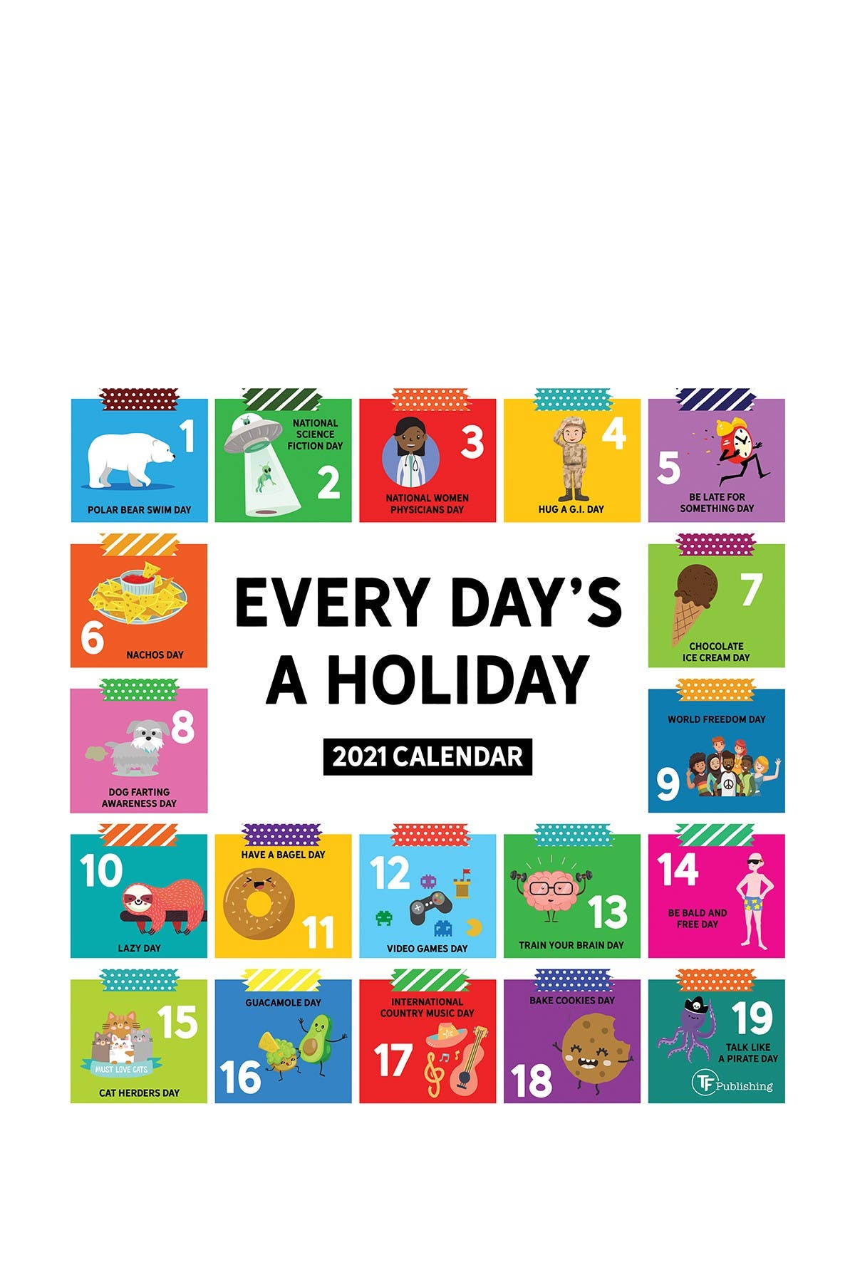 Image of TF Publishing 2021 Every Day's A Holiday Wall Calendar