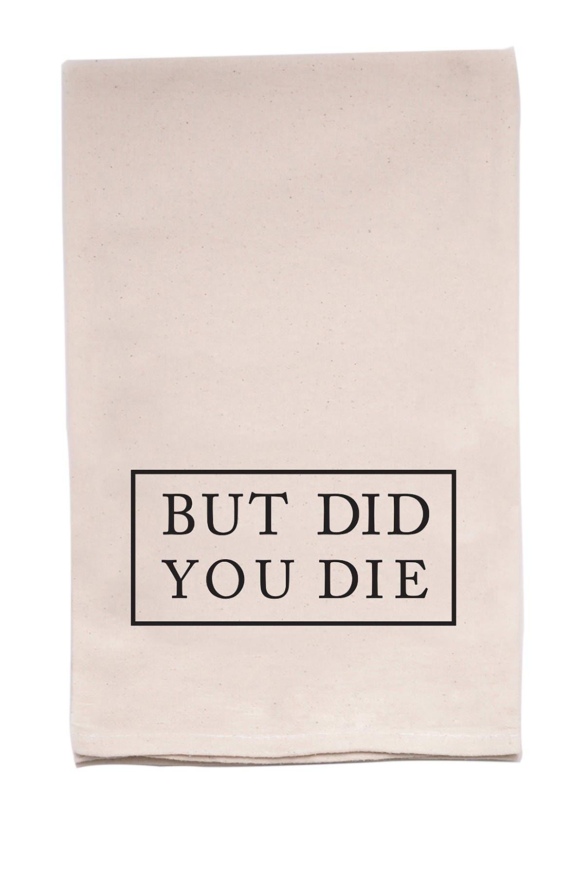 Image of ellembee Home But Did You Die Tea Towel