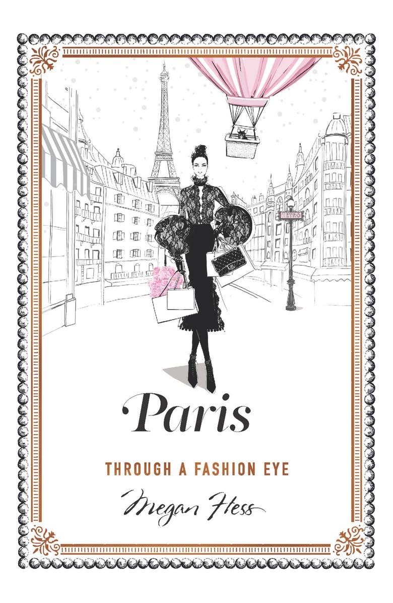 CHRONICLE BOOKS Paris: Through a Fashion Eye Book, Main, color, 100