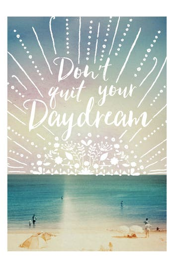 Natural Life Don't Quit Your Daydreams Art Print