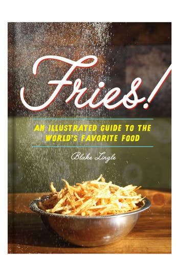 'Fries! - An Illustrated Guide to the World's Favorite Food' Book